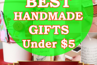 Best 17 Handmade Gifts Under $5 You'll Ever Try