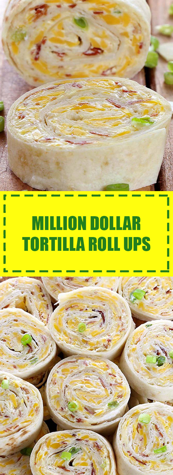 Million Dollar Tortilla Roll Ups