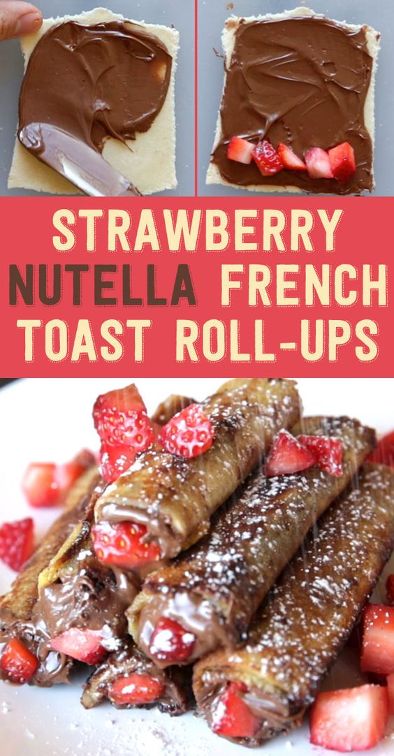 Strawberry Nutella French Toast Roll-Ups