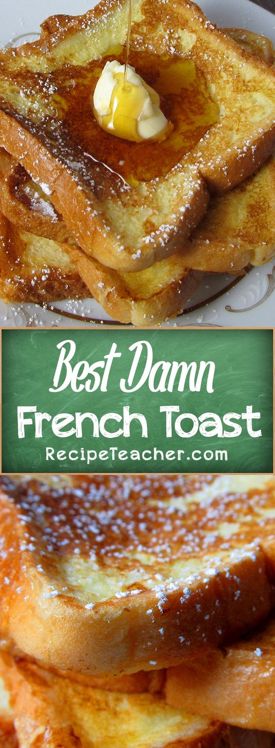BEST DAMN FRENCH TOAST RECIPE