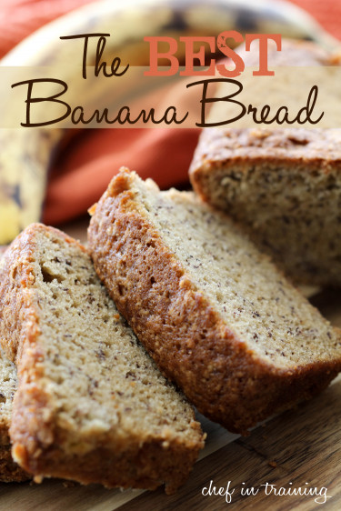 Banana Bread Recipe  The BEST Banana Bread Chef in Training