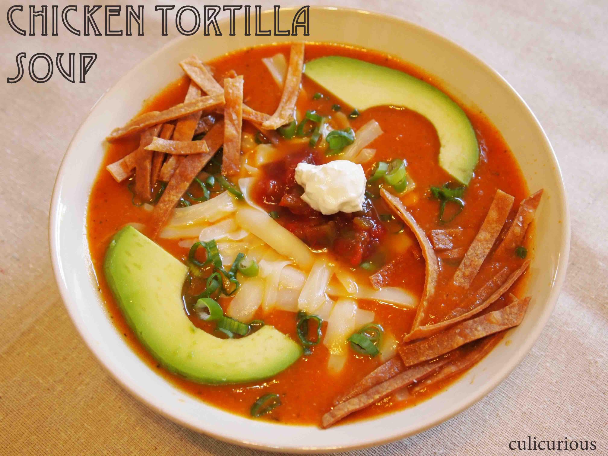 Chicken Tortilla Soup  Chicken Tortilla Soup Recipe culicurious