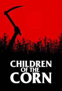 Children Of the Corn Beautiful Children Of the Corn Movie Review 1984
