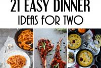 Easy Dinner Recipes Awesome 21 Easy Dinner Ideas for Two that Will Impress Your Loved E