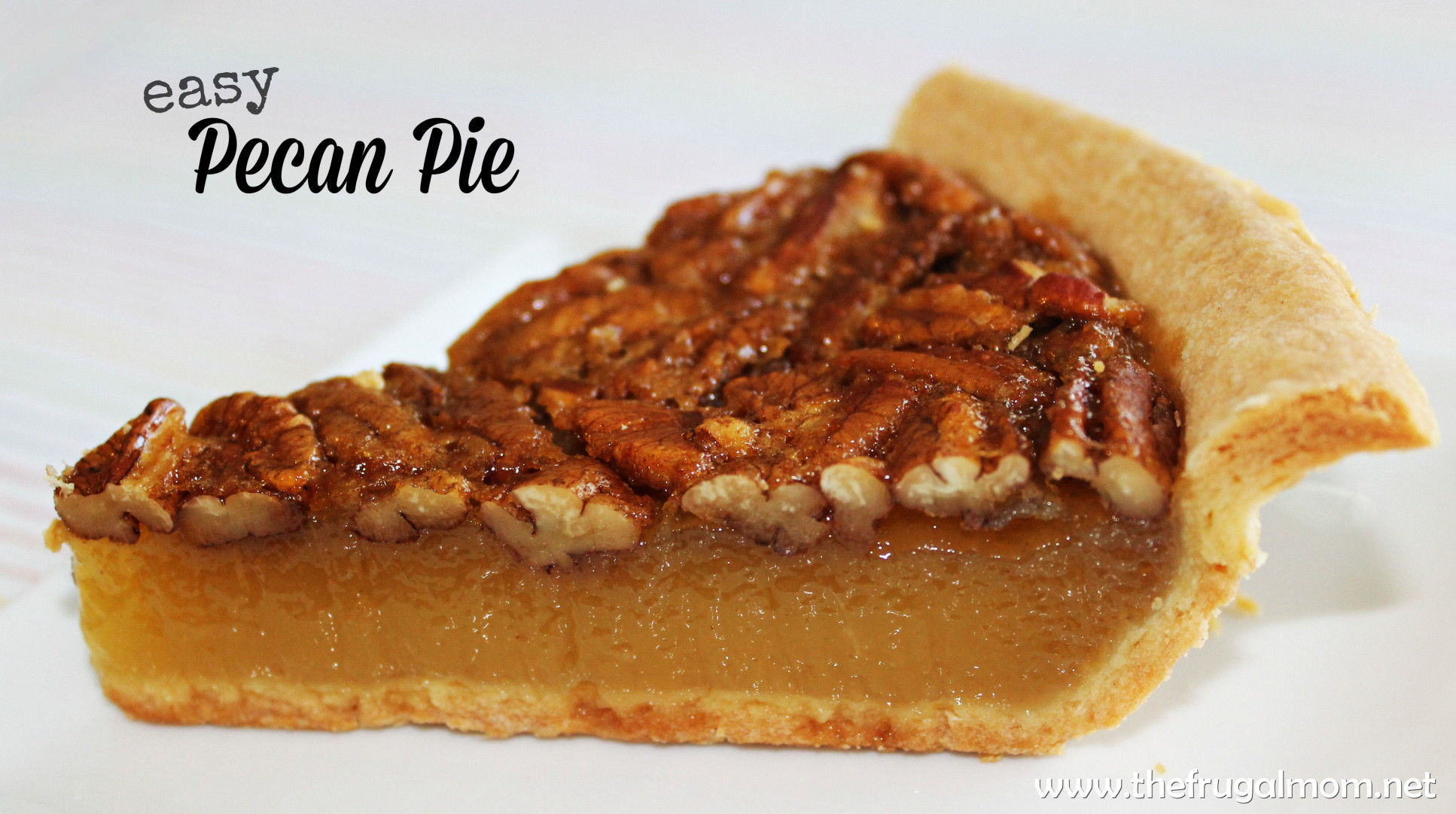Pecan Pie Recipe  An Easy Pecan Pie Recipe The Entire Family Will Enjoy
