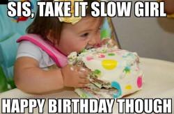 Birthday Cake Meme  40 Birthday Memes For Sister