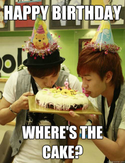 Birthday Cake Meme  Happy Birthday Where s the cake super junior birthday