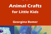 Crafts for Little Kids Luxury Crafty Moms 50 Animal Crafts for Little Kids Book