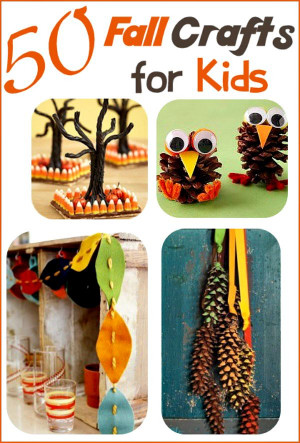 Fall Crafts Ideas For Kids  Fall Crafts for Kids 50 Ideas Your Family Will Love