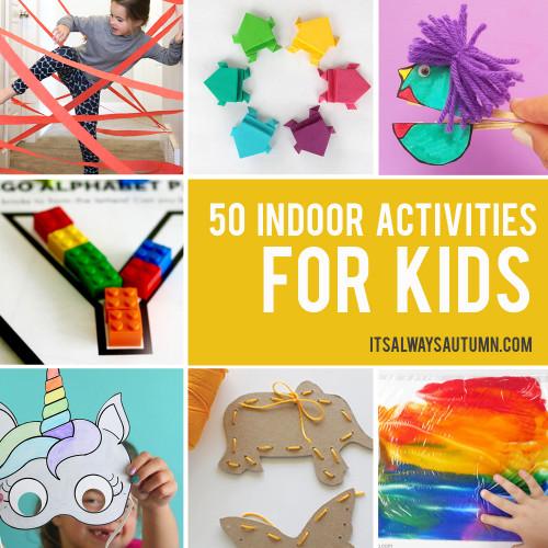 Fun Projects For Kids  50 best indoor activities for kids It s Always Autumn