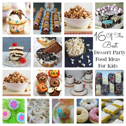 Ideas For Kids  16 The Best Dessert Party Food Ideas For Kids