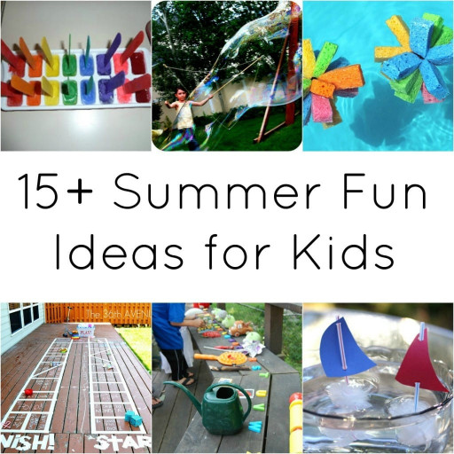 Ideas For Kids  15 Summer Fun Ideas for Kids