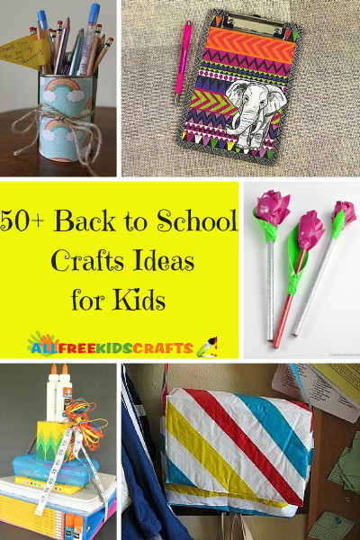 Ideas For Kids  50 Back to School Crafts Ideas for Kids