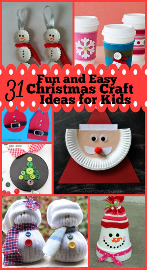 Kids Christmas Craft Ideas  31 Easy and Fun Christmas Craft Ideas for Kids Christmas