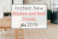 Kitchen Backsplash Trends 2019 Elegant Hottest New Kitchen and Bath Trends for 2019 and 2020
