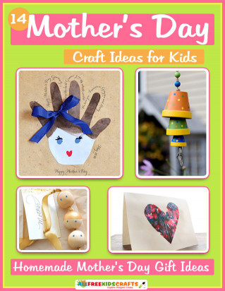 Mothers Day Craft Ideas For Kids  14 Mother s Day Craft Ideas for Kids Homemade Mother s