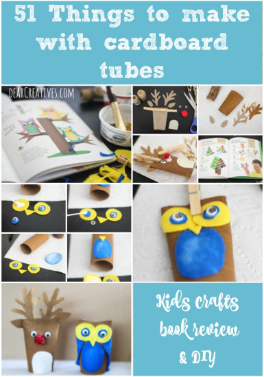 Things To Make With Kids  Kids Book Review 51 Things To Do With Cardboard Tubes