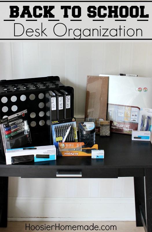 College Desk Organization  Back to School Desk Organization Hoosier Homemade